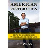 American Restoration: How to Unshackle the Great Middle Class