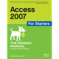 Access 2007 for Starters: The Missing Manual: The Missing Manual (English Edition)