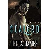 Sealord: A Dark Dragon Shifter Romance (Alpha Lords Book 6)