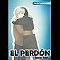 El Perdón (Series Inspiración nº 5) (Spanish Edition)