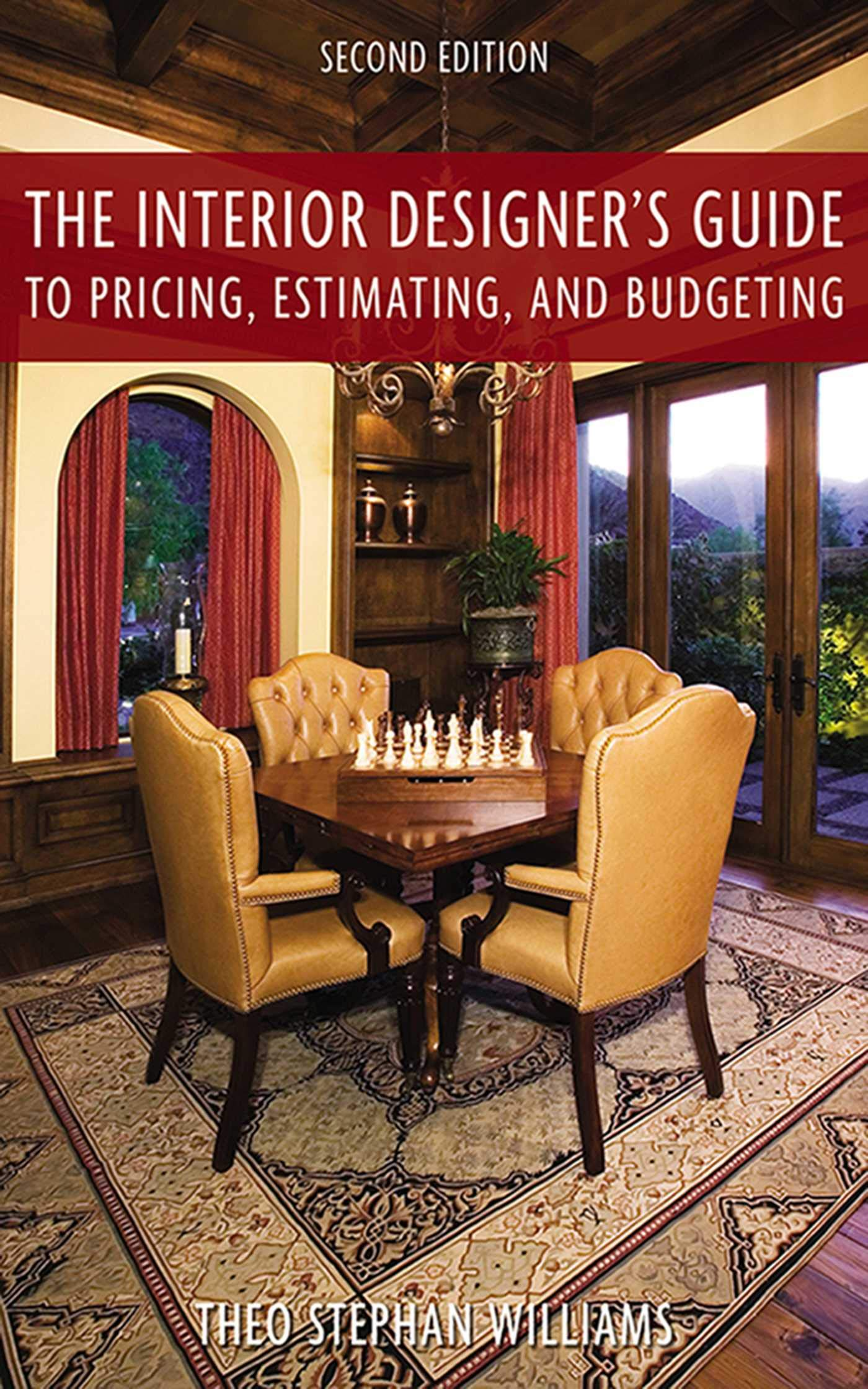 Amazon Com The Interior Designer S Guide To Pricing Estimating And Budgeting 9781581157185 Williams Theo Stephen Books