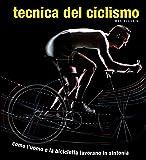 Tecnica del ciclismo. Come l'uomo e la bicicletta lavorano in sintonia