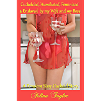 Cuckolded, Humiliated, Feminized & Enslaved by my Wife and my Boss: A Femdom Sissy Cuckold Story (English Edition)