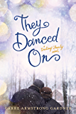 They Danced On (The Darlings Book 3)