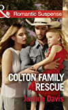 Colton Family Rescue (Mills & Boon Romantic Suspense) (The Coltons of Texas, Book 10)