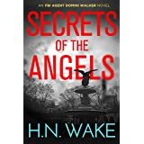 Secrets of the Angels: FBI Agent Domini Walker Book 3 (Dom Walker)