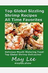 Top Global Sizzling Shrimp Recipes All Time Favorites Kindle Edition