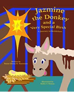 Jazmine the Donkey and a Very Special Birth: A Journey to Bethlehem (Donkeys in