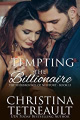 Tempting The Billionaire (The Sherbrookes of Newport Book 13) Kindle Edition
