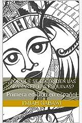 ¿Por qué se esconden las arañas en las esquinas?: Primera edición en español (Spanish Edition) Kindle Edition