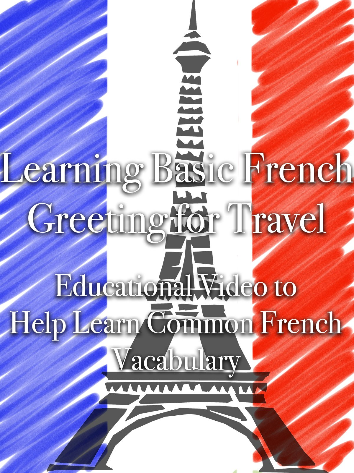 Amazon Learning Basic French Greetings For Travel Educational