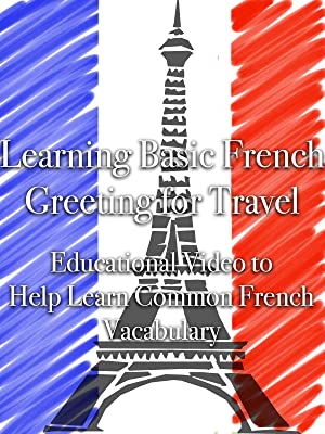 Amazon learning basic french greetings for travel educational amazon learning basic french greetings for travel educational video to help learn common french vocabulary asc m4hsunfo