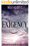 Exigency (Protectors of the Elemental Magic Book 2)