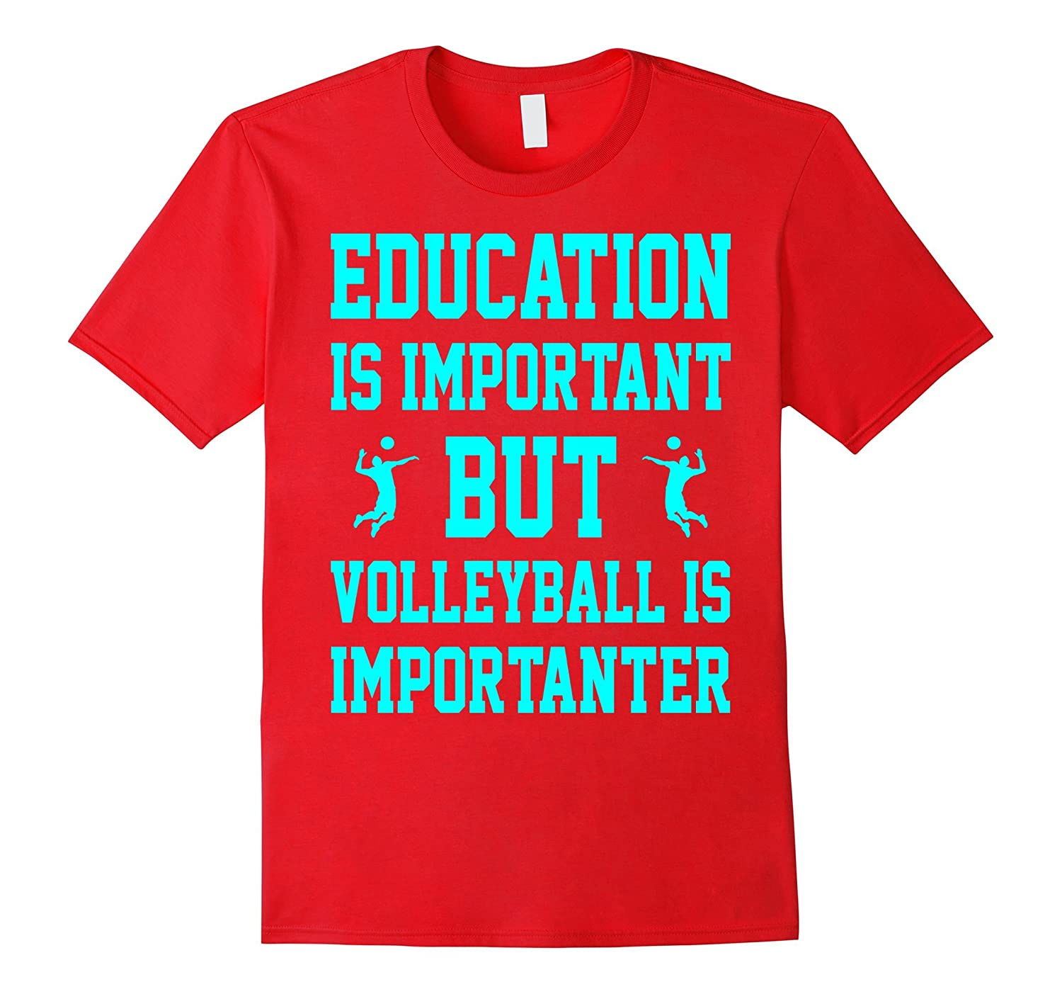 Education Is Important But Volleyball Is Importanter Shirt ...