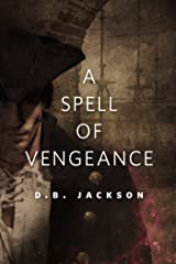 A Spell of Vengeance: A Tor.Com Original (The Thieftaker Chronicles) Kindle Edition