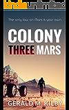 Colony Three Mars (Colony Mars Book 3)