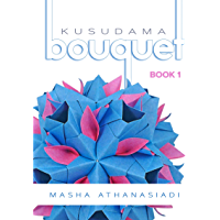 Kusudama Bouquet: Book 1 (English Edition)