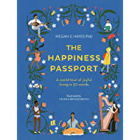 The Happiness Passport:A world tour of joyful living in 50 words