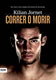 Correr o morir (Now books) (Spanish Edition)