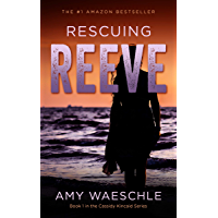 Rescuing Reeve: A Twisty Suspense Novel (The Cassidy Kincaid Series Book 1)