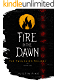 Fire in the Dawn: The Twin Skies Trilogy, Book 1