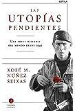 Las utopías pendientes: Una breve historia del mundo desde 1945 (Ágora)