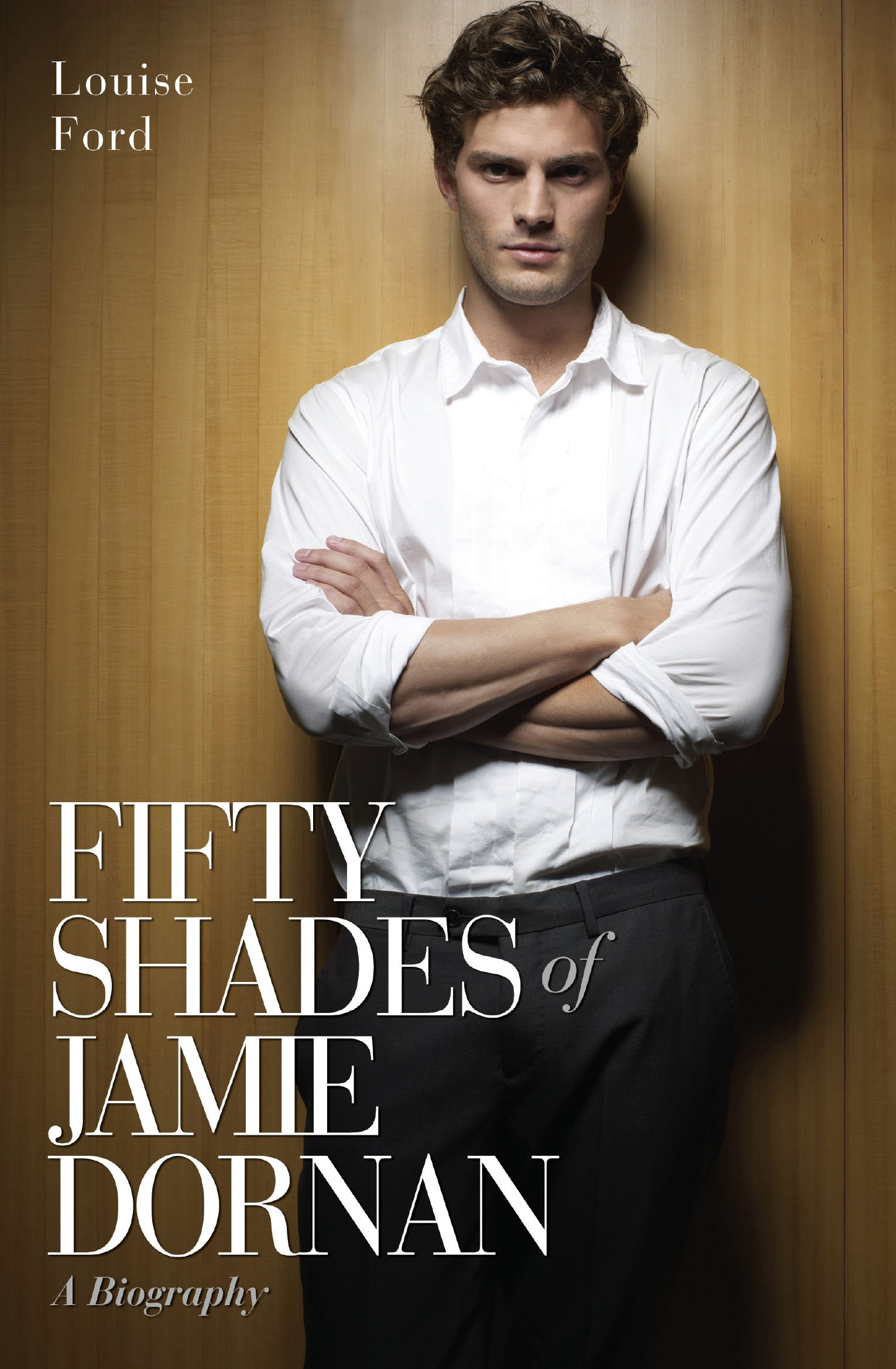 Read Online Fifty Shades of Jamie Dornan: A Biography PDF