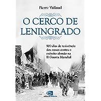 O cerco de Leningrado: 900 Dias de Resistência dos Russos Contra o Exército Alemão na II Guerra Mundial
