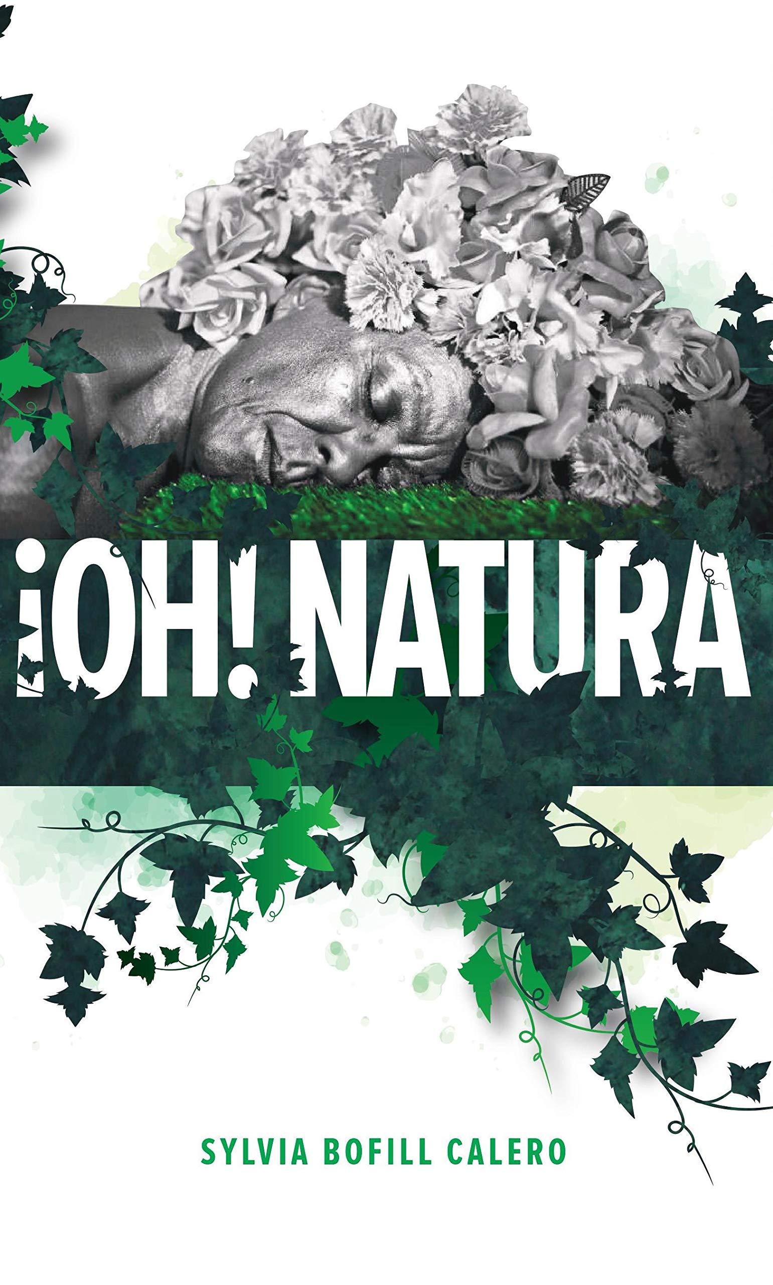 Oh! Natura: Sylvia Bofill Calero: 9781532384509: Amazon.com: Books