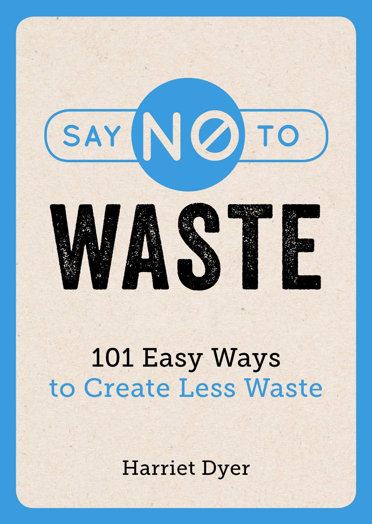 Say No To Waste  101 Ways To Create Less Waste