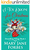 A Toy Drone for Christmas (DroneKing Trilogy Book 1)