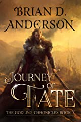 The Godling Chronicles : Journey Of Fate (Book Seven) Kindle Edition