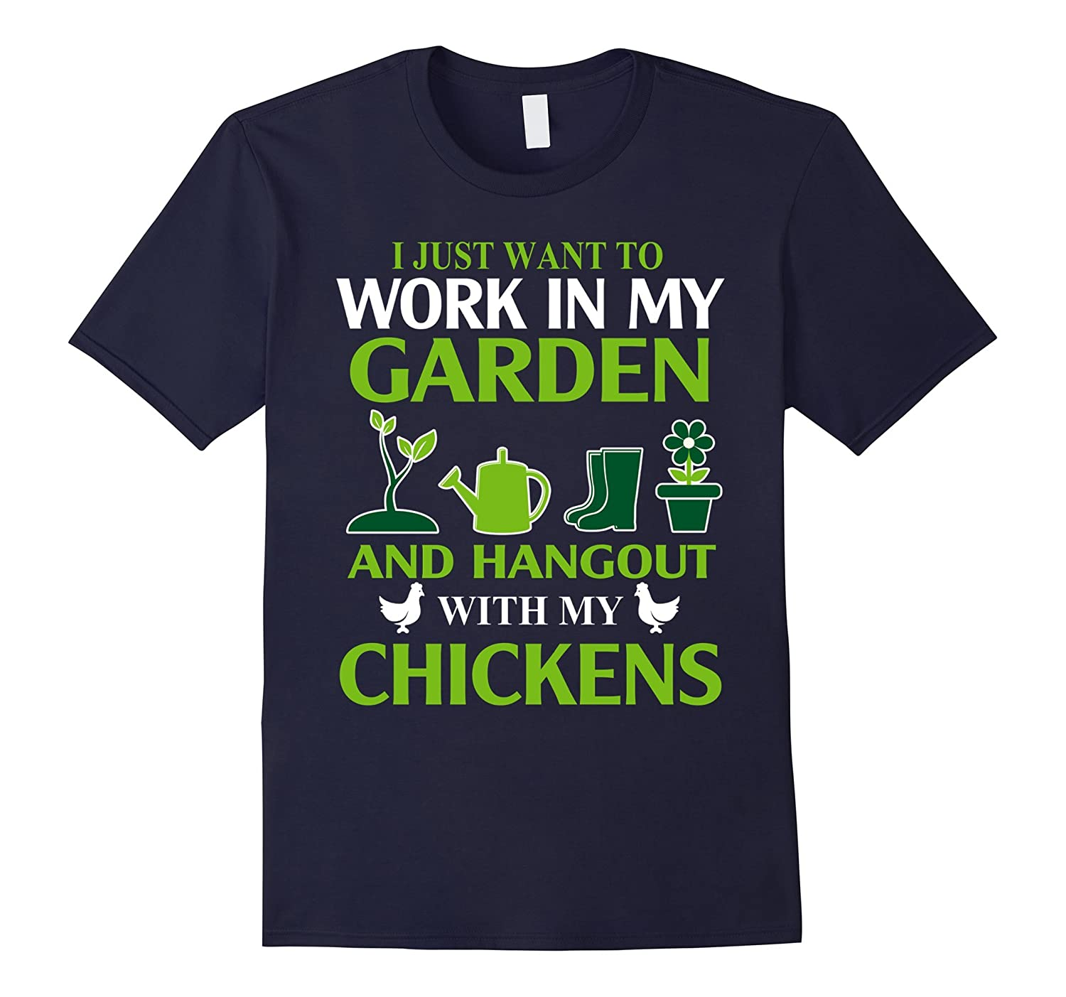Work In My Garden Hangout With My Chickens T Shirt-TH