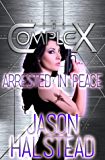 Arrested in Peace (The Complex Book 0)