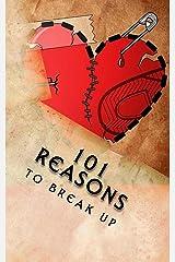 101 Reasons to Break Up: True Life Tales of Splitsville Kindle Edition