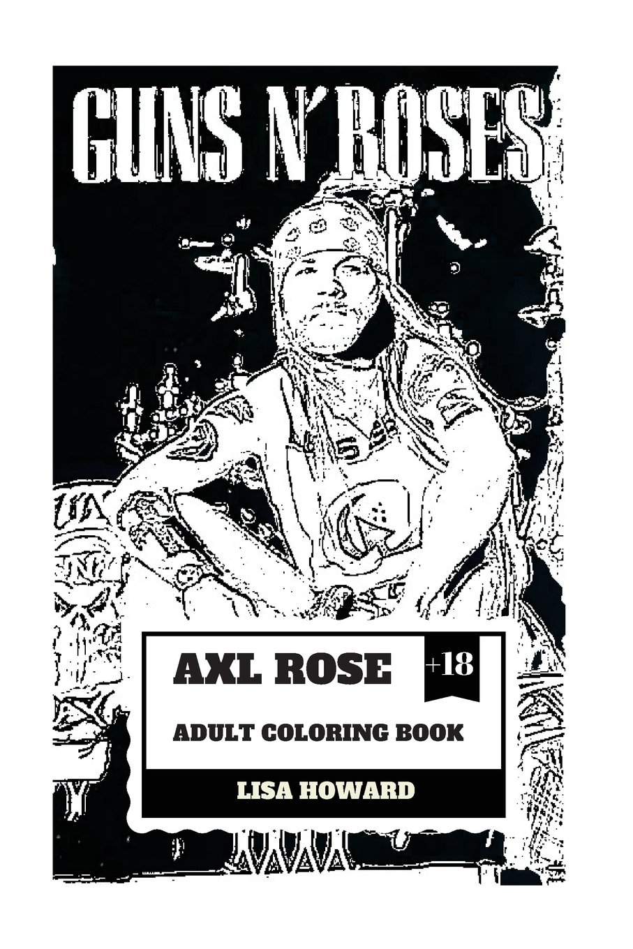 Axl Rose Adult Coloring Book You Can Create Your Own Version Of