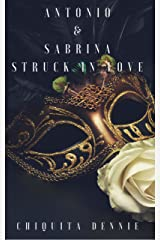 Antonio and Sabrina Struck In Love 1 Kindle Edition