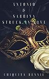 Antonio and Sabrina Struck In Love 1: Antonio and Sabrina Struck In Love Book 1