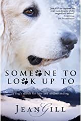 Someone To Look Up To: a dog's search for love and understanding Kindle Edition