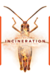 Incineration (The Incubation Trilogy Book 2)