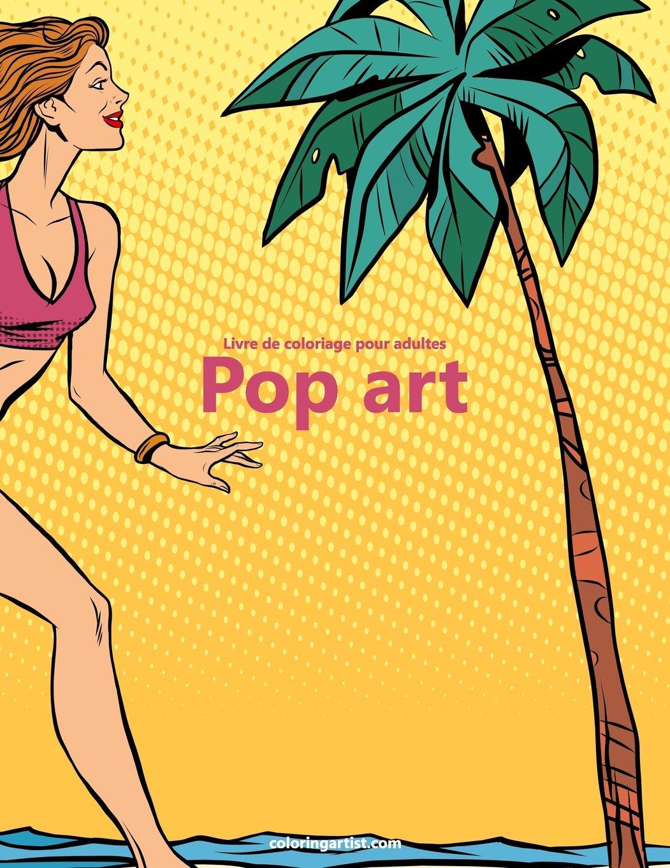 Livre de coloriage pour adultes Pop art 1 (Volume 1) (French Edition) pdf epub