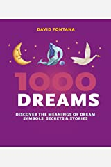 1000 Dreams: Discover the Meanings of Dream Symbols, Secrets & Stories Paperback