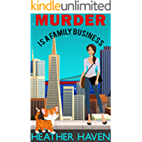Murder is a Family Business: A Fun Detective Cozy (The Alvarez Family Murder Mysteries Book 1)