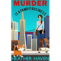 Murder is a Family Business: A Fun Detective Cozy (The Alvarez Family Murder Mysteries Book 1) (English Edition)