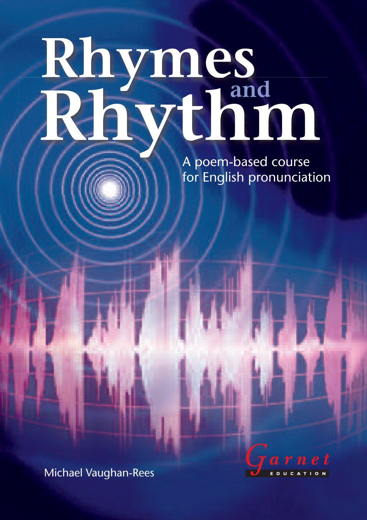 Rhymes and Rhythm - A Poem Based Course for English Pronunciation - With CD - ROM pdf epub