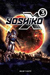 X3: Yoshiko - Abyss of the Stars (A novel from the X-Universe): (X4: Foundations Edition 2019) (X Series) Kindle Edition