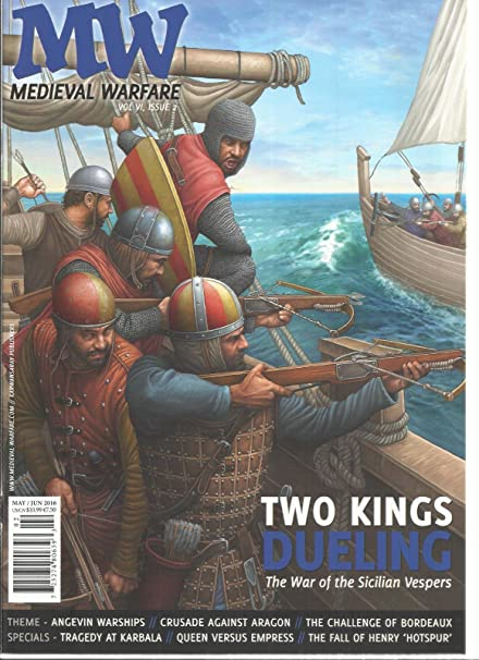 2 TWO KINGS DUELING 2016 VOL.VI ISSUE MEDIEVAL WARFARE MAGAZINE MAY//JUNE