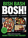 BISH BASH BOSH!: Includes Vegan Christmas Recipes, the Sunday Times Bestselling Plant based Cook book