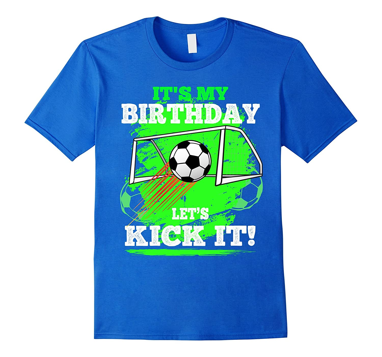 a19f6988939 Soccer Birthday Shirt Its My Birthday Lets Kick It Kids-TH - TEEHELEN