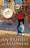 An Exhibit of Madness (The Dulcie Chambers Museum Mysteries Book 1)